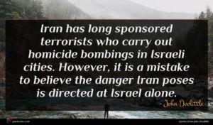 John Doolittle quote : Iran has long sponsored ...