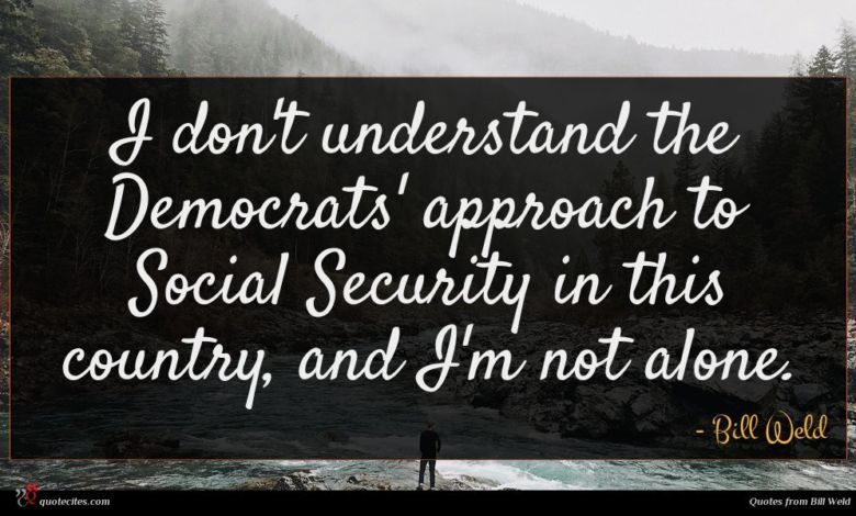 I don't understand the Democrats' approach to Social Security in this country, and I'm not alone.