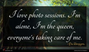 Eva Herzigova quote : I love photo sessions ...