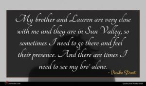 Picabo Street quote : My brother and Lauren ...