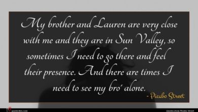 Photo of Picabo Street quote : My brother and Lauren …