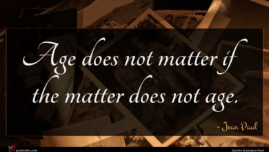 Photo of Jean Paul quote : Age does not matter …