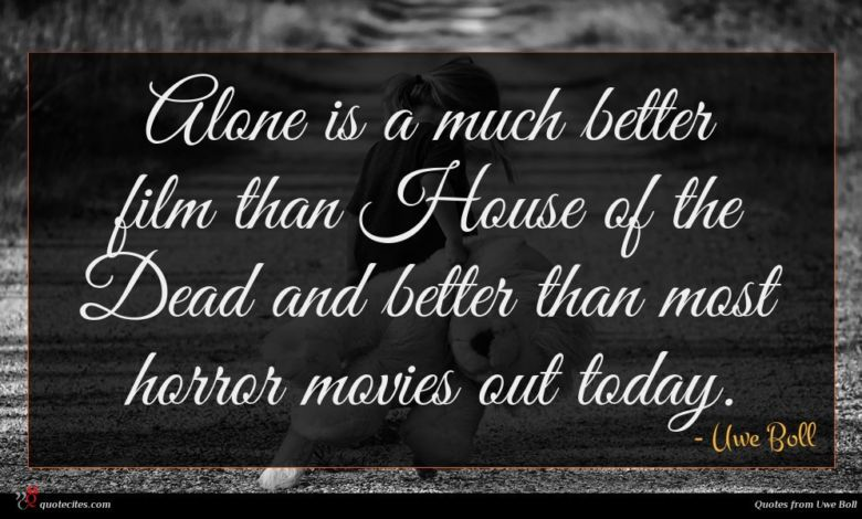 Alone is a much better film than House of the Dead and better than most horror movies out today.