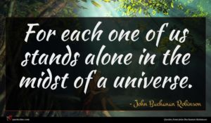 John Buchanan Robinson quote : For each one of ...