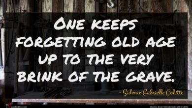 Photo of Sidonie Gabrielle Colette quote : One keeps forgetting old …