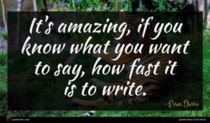 Evan Davis quote : It's amazing if you ...