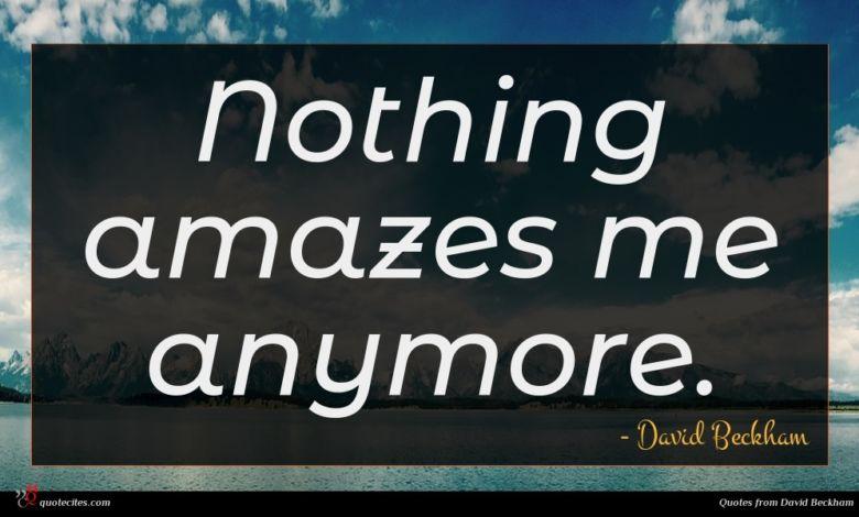 Nothing amazes me anymore.