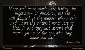 James Levine quote : More and more couples ...