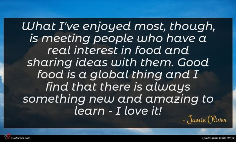 What I've enjoyed most, though, is meeting people who have a real interest in food and sharing ideas with them. Good food is a global thing and I find that there is always something new and amazing to learn - I love it!