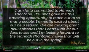 Miley Cyrus quote : I am fully committed ...