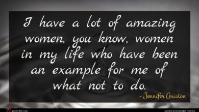 Photo of Jennifer Aniston quote : I have a lot …