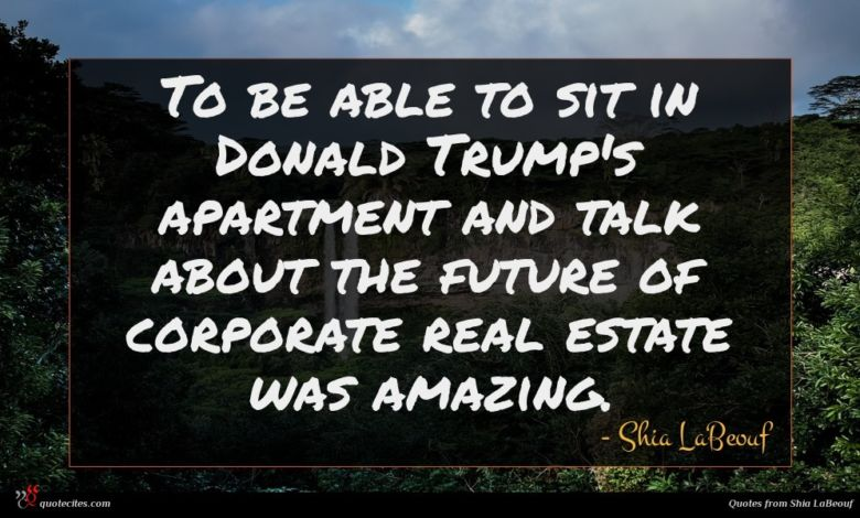 To be able to sit in Donald Trump's apartment and talk about the future of corporate real estate was amazing.