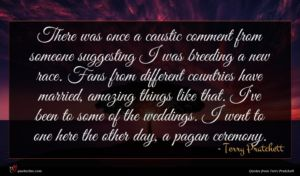 Terry Pratchett quote : There was once a ...