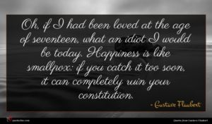 Gustave Flaubert quote : Oh if I had ...