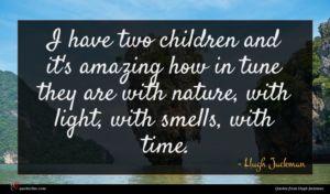 Hugh Jackman quote : I have two children ...
