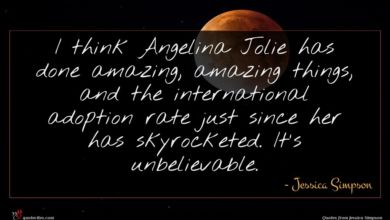 Photo of Jessica Simpson quote : I think Angelina Jolie …
