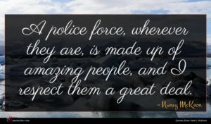 Nancy McKeon quote : A police force wherever ...