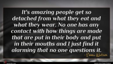 Photo of Emma Watson quote : It's amazing people get …
