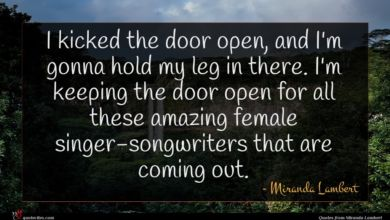 Photo of Miranda Lambert quote : I kicked the door …