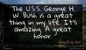 George H. W. Bush quote : The U S S ...
