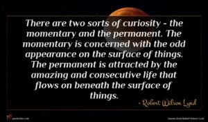 Robert Wilson Lynd quote : There are two sorts ...