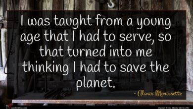 Photo of Alanis Morissette quote : I was taught from …