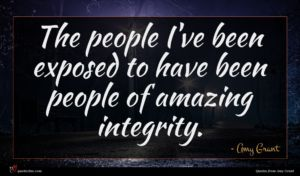 Amy Grant quote : The people I've been ...