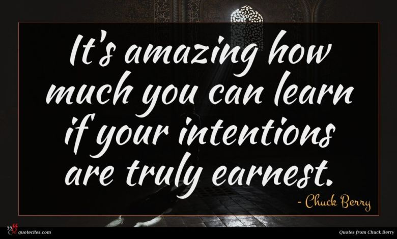 It's amazing how much you can learn if your intentions are truly earnest.