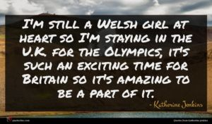Katherine Jenkins quote : I'm still a Welsh ...