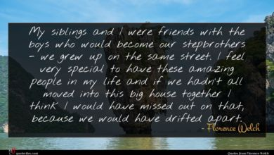 Photo of Florence Welch quote : My siblings and I …