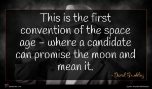David Brinkley quote : This is the first ...
