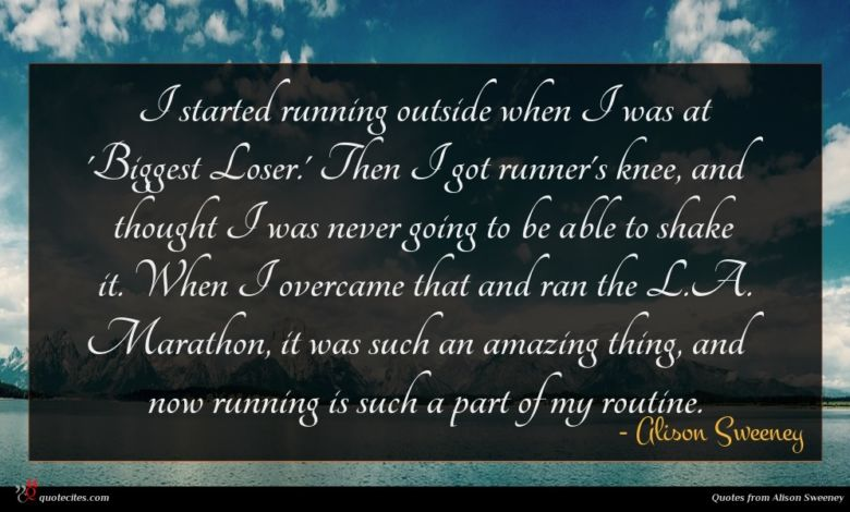 I started running outside when I was at 'Biggest Loser.' Then I got runner's knee, and thought I was never going to be able to shake it. When I overcame that and ran the L.A. Marathon, it was such an amazing thing, and now running is such a part of my routine.