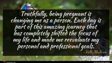 Photo of Holly Madison quote : Truthfully being pregnant is …