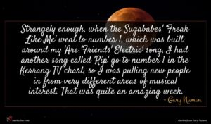 Gary Numan quote : Strangely enough when the ...