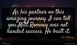 Ann Romney quote : As his partner on ...