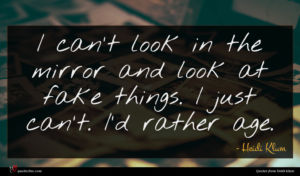 Heidi Klum quote : I can't look in ...