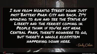 Photo of Andy Cohen quote : I run from Horatio …