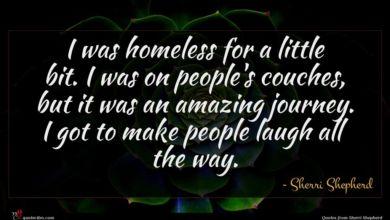 Photo of Sherri Shepherd quote : I was homeless for …