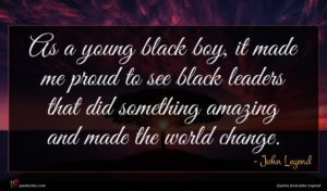 John Legend quote : As a young black ...