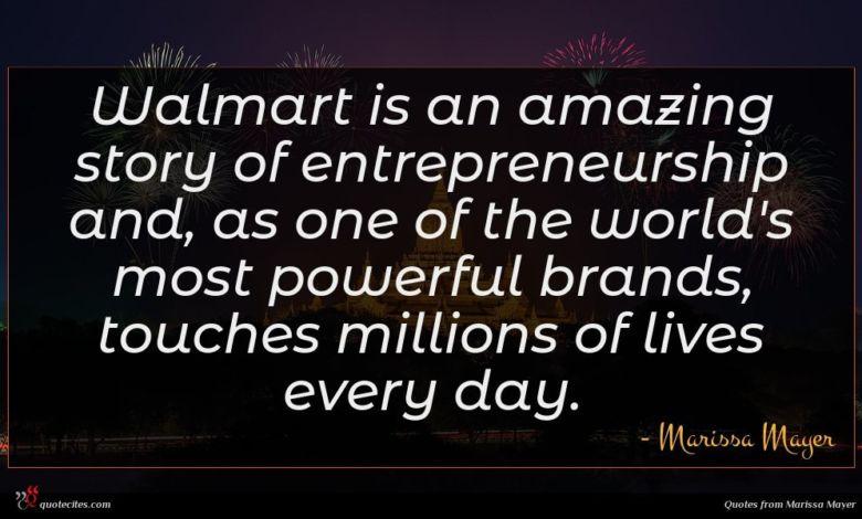 Photo of Marissa Mayer quote : Walmart is an amazing …
