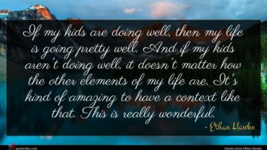 Photo of Ethan Hawke quote : If my kids are …