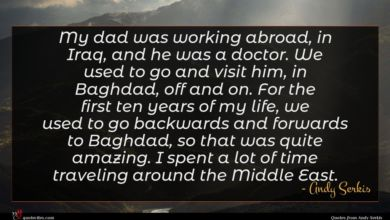 Photo of Andy Serkis quote : My dad was working …