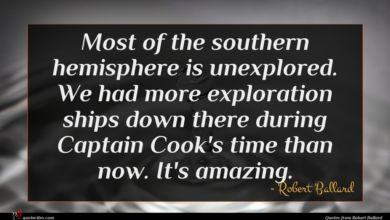 Photo of Robert Ballard quote : Most of the southern …