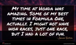 Jenson Button quote : My time at Honda ...