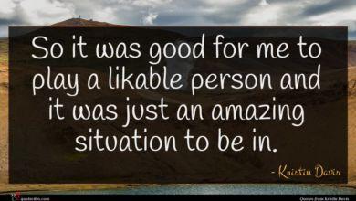 Photo of Kristin Davis quote : So it was good …