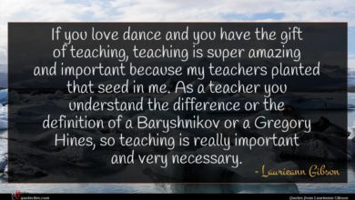 Photo of Laurieann Gibson quote : If you love dance …