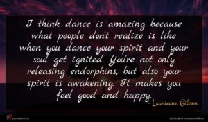 Laurieann Gibson quote : I think dance is ...