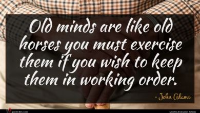 Photo of John Adams quote : Old minds are like …