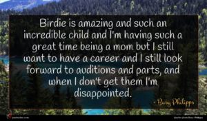 Busy Philipps quote : Birdie is amazing and ...