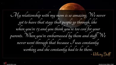 Photo of Hilary Duff quote : My relationship with my …